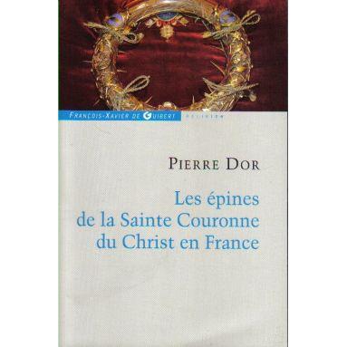 Les épines de la Sainte Couronne du Christ en France