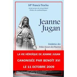 Jeanne Jugan Fondatrice des Petites Soeurs des Pauvres