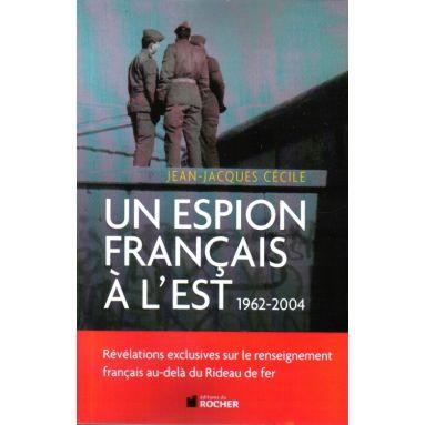 Un espion français à l'Est 1962 - 2004