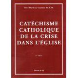 Catéchisme catholique de la crise dans l'Eglise