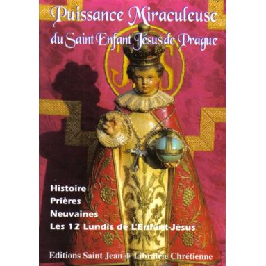 Puissance miraculeuse du Saint Enfant Jésus de Prague
