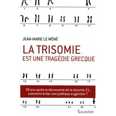 La trisomie est une tragédie grecque