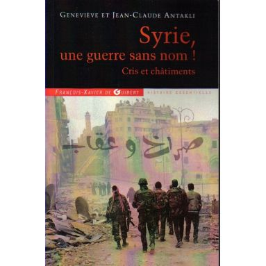 Syrie une guerre sans nom
