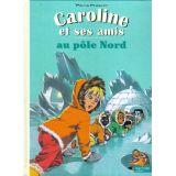 Caroline et ses amis au pôle Nord
