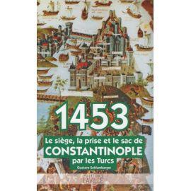 1453 le siège la prise et le sac de Constantinople par les Turcs