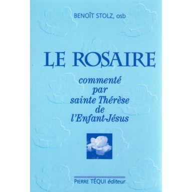 Le Rosaire commenté par sainte Thérèse de l'Enfant-Jésus