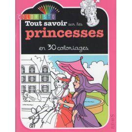 Tout savoir sur les princesses en 30 coloriages !