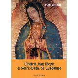L'indien Juan Diégo et Notre-Dame de Guadalupe