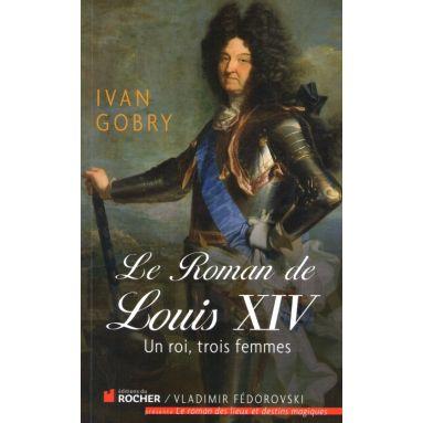 Le roman de Louis XIV