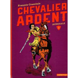 Chevalier Ardent L'intégrale 2