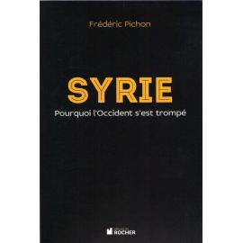 Syrie - Pourquoi l'Occident s'est trompé