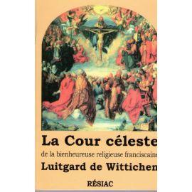 La Cour céleste de la bienheureuse religieuse franciscaine Luitgard de Wittichen
