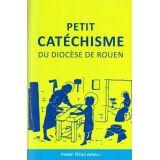 Petit catéchisme du diocèse de Rouen