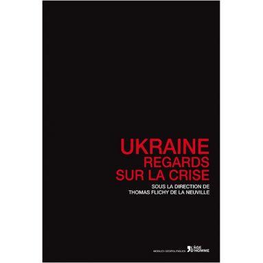 Ukraine Regards sur la crise