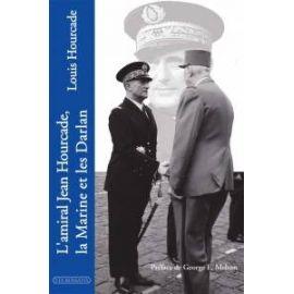 L'amiral Jean Hourcade, la Marine et les Darlan