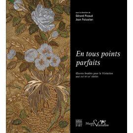 En tous points parfaits - Oeuvres brodées pour la Visitation du XIXe et XXe siècles