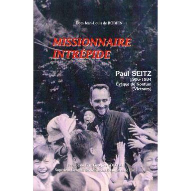 Missionnaire intrépide Paul Seitz