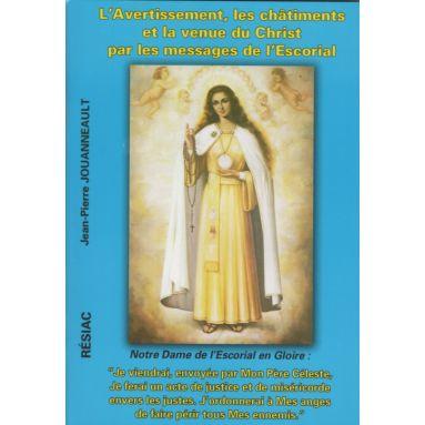 L'avertissement, les châtiments et la venue du Christ par les messages de l'Escorial