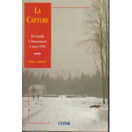 La Capture - De Gaulle à Douaumont - 2 mars 1916