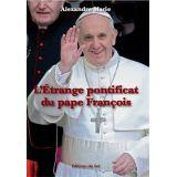 Etrange Pontificat du pape François