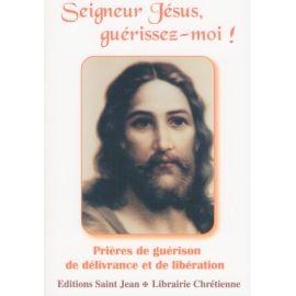 Seigneur Jésus guérissez moi !