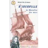D'Iberville le Chevalier des mers