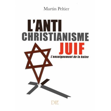 L'anti christianisme juif