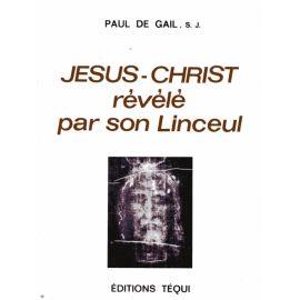 Jésus-Christ révélé par son Linceul