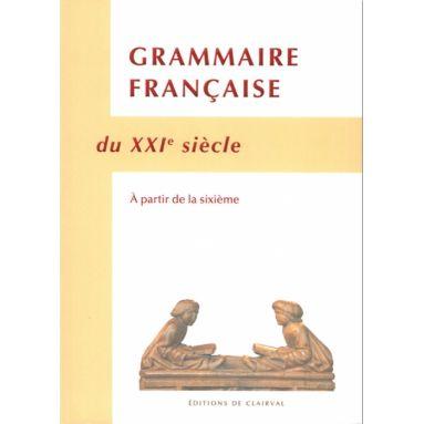 Grammaire Française du XXI° siècle