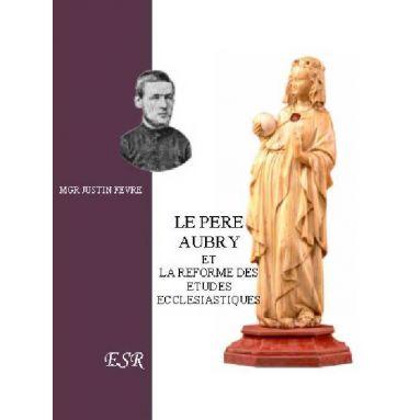 Le Père Aubry et la Réforme des Etudes Ecclésiastiques
