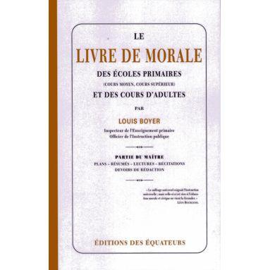 Le livre de morale des écoles primaires (cours moyen et supérieur)