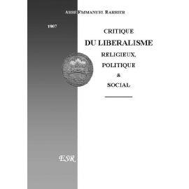 Critique du Libéralisme Religieux, Politique et Social