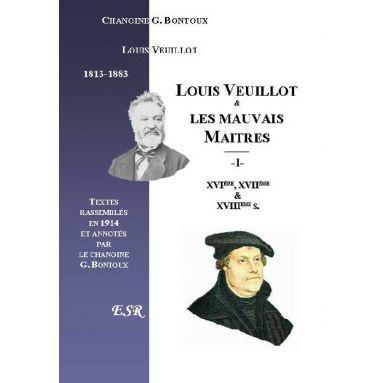 Louis Veuillot - Les Mauvais Maîtres