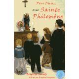 Pour Dieu... avec sainte Philomène
