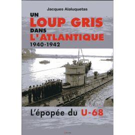 Un loup gris dans l'Atlantique l'épopée du U-68