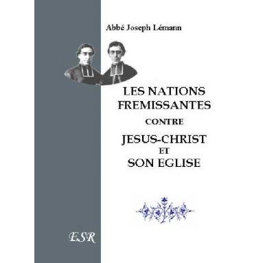 Les Nations frémissantes contre Jésus-Christ et son Eglise