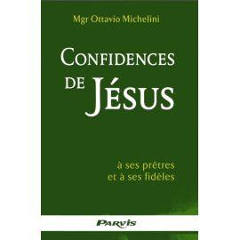 Confidences de Jésus à ses prêtres et à ses fidèles