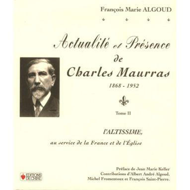 Actualité et présence de Charles Maurras Tome 2