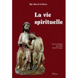 La vie spirituelle dépeinte par Mgr Lefebvre