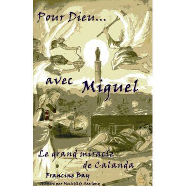 Pour Dieu... avec Miguel