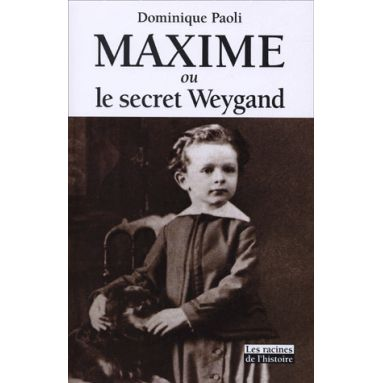 Maxime ou le secret Weygand