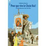 Pour que vive le Christ-Roi !