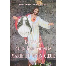Le secret de la bienheureuse Marie du Divin Coeur