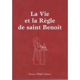 La vie et la règle de saint Benoit