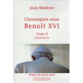 Chroniques sous Benoît XVI Tome II