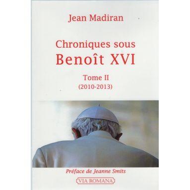 Chroniques sous Benoit XVI Tome II