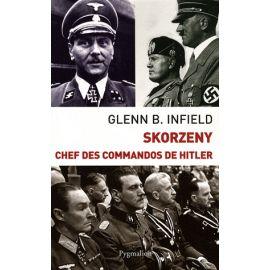 Skorzeny chef des commandos d'Hitler