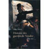 Histoire des Guerres de Vendée 1793 - 1832
