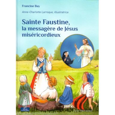 Sainte Faustine la messagère de Jésus miséricordieux