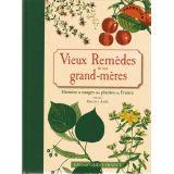 Vieux remèdes de nos grand-mères